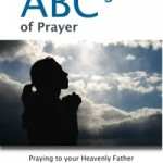 The Practical ABC's of Prayer – by Phyllis Elliott Elvington
