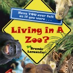 Living in a Zoo? – by Brenda Lancaster
