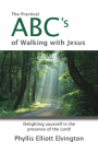 The Practical ABC&#8217;s of Walking with Jesus &#8211; by Phyllis Elliott Elvington