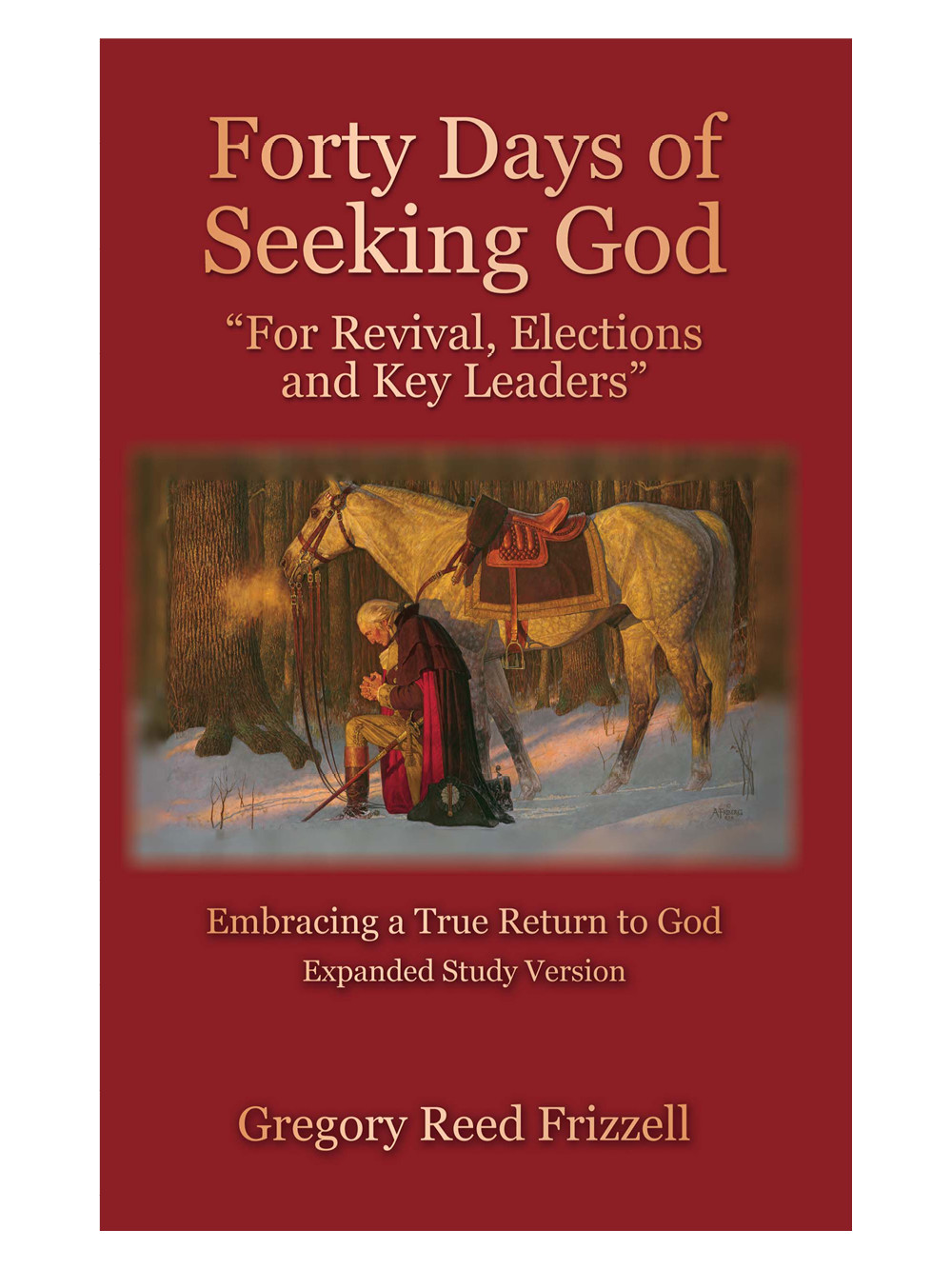 Forty Days of Seeking God - Gregory Reed Frizzell