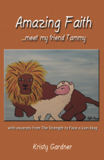 Amazing Faith…Meet My Friend Tammy – by Kristy Gardner