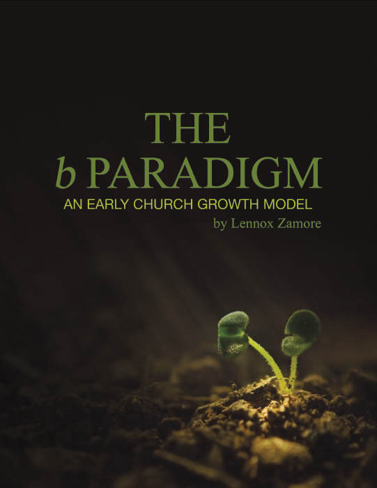 The b Paradigm – An Early Church Growth Model – by Lennox Zamore