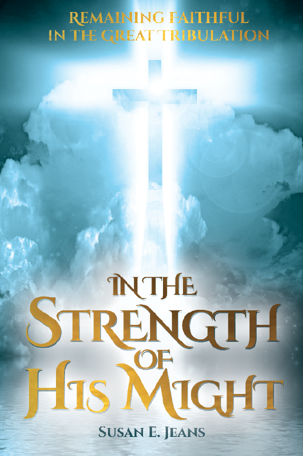 In the Strength of His Might – by Susan Jeans