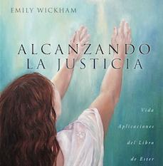 Alcanzando La Justicia – Emily Wickham