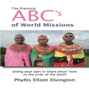 The Practical ABC's of World Missions – by Phyllis Elliott Elvington