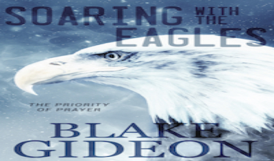 Soaring with the Eagles – by Blake Gideon