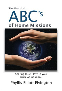 The Practical ABC's of Home Missions – by Phyllis Elliott Elvington