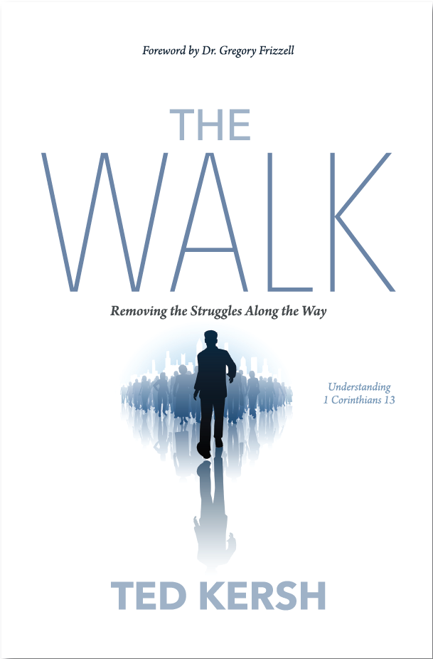 The Walk – by Dr. Ted Kersh