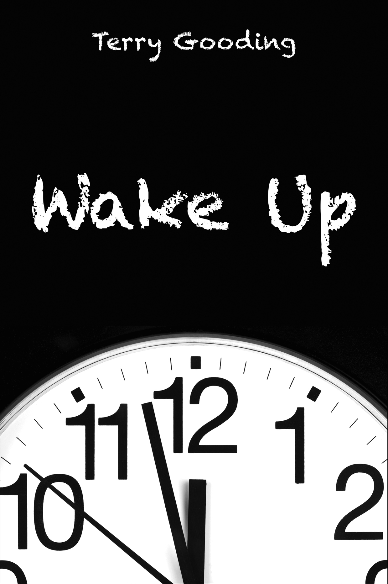 Wake Up – by Terry Gooding