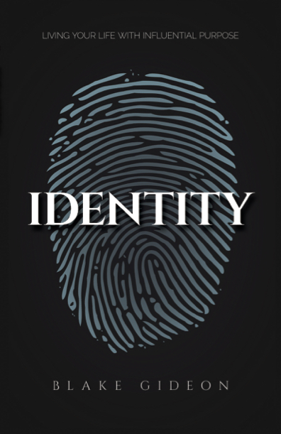 Identity: Living Your Life with Influential Purpose – by Dr Blake Gideon