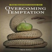 The Believer's Guide to Overcoming Temptation – Rick Astle
